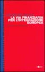 La via finanziaria per l'integrazione europea. Quale futuro per il Mezzogiorno