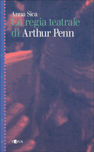 La regia teatrale di Arthur Penn