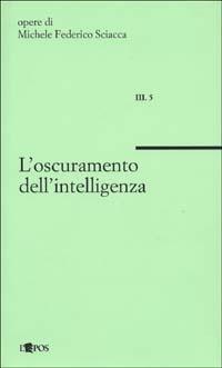 L' oscuramento dell'intelligenza
