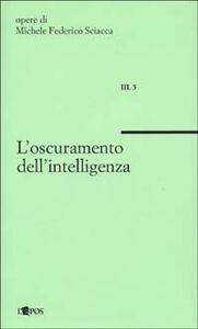 L' oscuramento dell'intelligenza