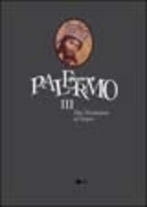 Storia di Palermo. Con videocassetta. Con CD-ROM. Vol. 3: Dai normanni al Vespro.