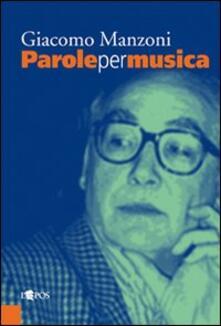 Parole per musica - Giacomo Manzoni - copertina