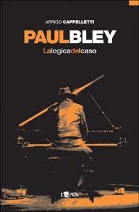 Paul Bley. La logica del caso