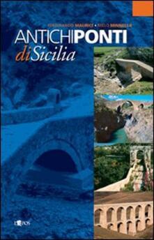 Antichi ponti di Sicilia - Ferdinando Maurici,Melo Minnella - copertina