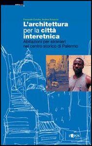 L' architettura per la città interetnica