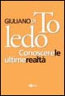 Conoscere le ultime realtà - Giuliano di Toledo - copertina