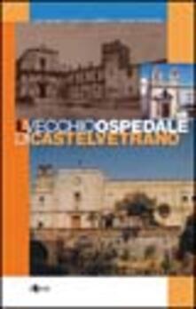 Premioquesti.it Il vecchio ospedale di Castelvetrano Image
