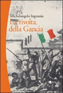 La rivolta della Gancia. Il racconto dell'insurrezione palermitana del 4 aprile 1860