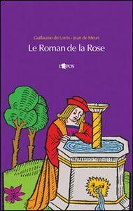 Le roman de la Rose. Testo originale a fronte