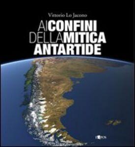 Ai confini della mitica Antartide