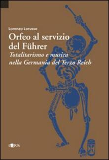 Orfeo al servizio del Führer. Totalitarismo e musica nella Germania del Terzo Reich.pdf