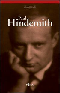 Paul Hindemith. Musica come vita