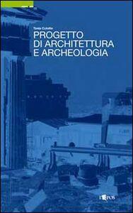 Progetto di architettura e archeologia