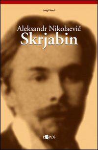 Aleksandr Nikolaevic Skrjabin