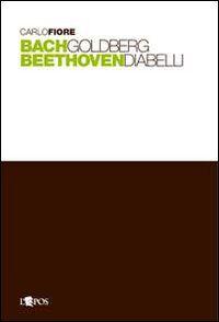 Bach Goldberg Beethoven Diabelli