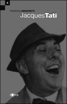 Jacques Tati - Francesca Boschetti - copertina