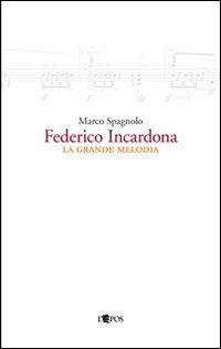 Federico Incardona. La grande melodia