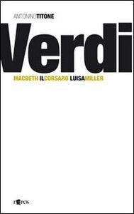 Giuseppe Verdi. Macbeth, Il Corsaro, Luisa Miller