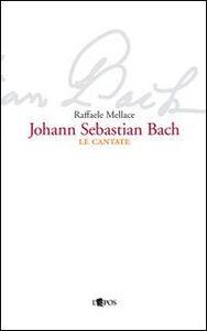 Johann Sebastian Bach. Le cantate