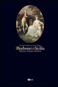 I Borbone in Sicilia: Palermo Ficuzza e dintorni