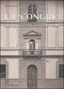La congre. Cento anni di un'istituzione dei gesuiti a Firenze