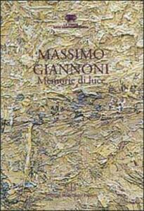 Massimo Giannoni. Memorie di luce. Catalogo della mostra