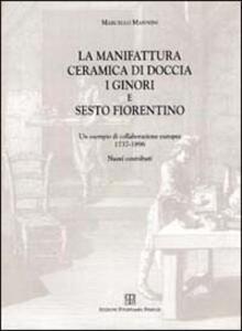 La manifattura ceramica di Doccia, i Ginori e Sesto Fiorentino. Un esempio di collaborazione europea 1737-1896. Nuovi contributi