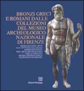 Bronzi greci e romani dalle collezioni del Museo archeologico nazionale di Firenze. Catalogo della mostra (Firenze)