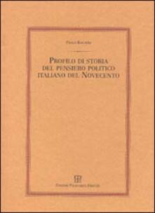 Profilo di storia del pensiero politico italiano del Novecento - Paolo Bagnoli - copertina