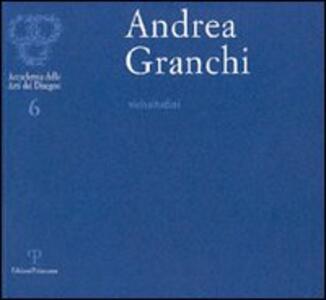 Andrea Granchi. Vicissitudini