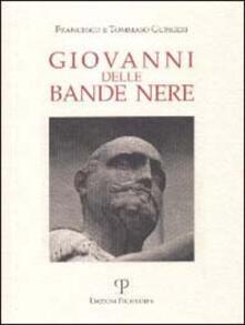 Giovanni delle Bande Nere. Nel cinquantenario della nascita (1498-1526)