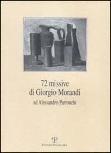 Settantadue missive di Giorgio Morandi ad Alessandro Parronchi