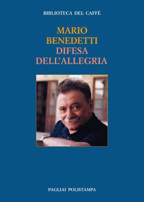 Difesa dell allegria - Mario Benedetti - Libro - Polistampa - Bibl ... 5c64ca76b4a