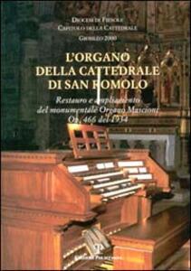 L' organo della Cattedrale di San Romolo. Restauro e ampliamento del monumentale organo Mascioni op. 466 del 1934