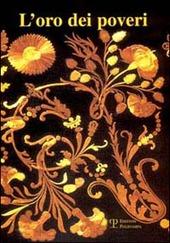 L' oro dei poveri. La paglia nell'arredo liturgico e nelle immagini devozionali dell'Italia centrale fra il 1670 e il 1870