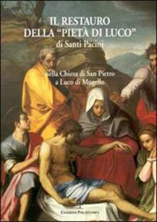 Il restauro della «Pietà di Luco» di Santi Pacini nella Chiesa di San Pietro a Luco di Mugello - copertina