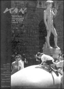 Kan Yasuda. Firenze. Sculture in città 2000. Catalogo della mostra (Firenze, 2000)