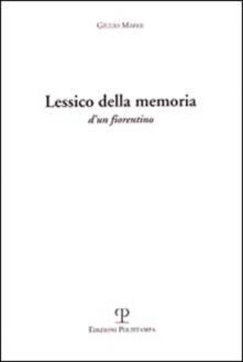 Lessico della memoria d'un fiorentino - Giulio Maffii - copertina