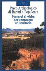 Parco archeologico di Baratti e Populonia. Percorsi di visita per conoscere un territorio