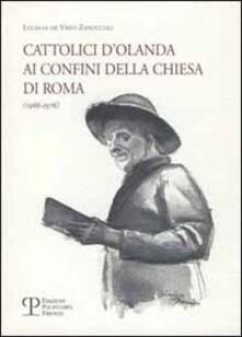Cattolici d'Olanda ai confini della Chiesa di Roma (1966-1976) - Luciana De Vries Zanuccoli - copertina