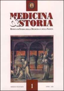 Medicina e storia. Rivista di storia della medicina e sanità (2001). Vol. 1