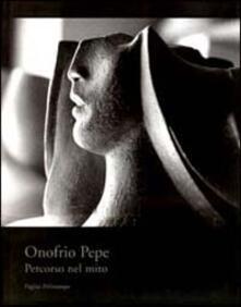 Onofrio Pepe. Percorso nel mito - Francesco Gurrieri,Corrado Marsan - copertina