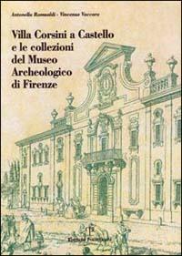 Villa Corsini a Castello e le collezioni del Museo archeologico di Firenze - Romualdi Antonella Vaccaro Vincenzo - wuz.it