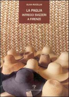La paglia, intrecci svizzeri a Firenze - Oliva Rucellai - copertina