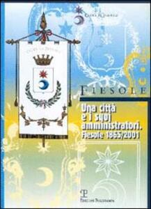 Una città e i suoi amministratori. Fiesole 1865-2001