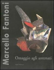Marcello Fantoni. Omaggio agli antenati. Opere inedite - copertina
