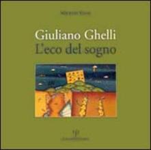 Giuliano Ghelli: l'eco del sogno - Maurizio Vanni - copertina