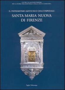 Il patrimonio artistico dell'Ospedale Santa Maria Nuova di Firenze. Episodi di committenza