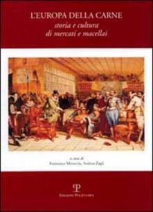 L' Europa della carne. Storia e cultura di mercati e macellai