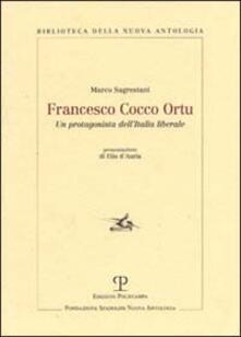 Francesco Cocco Ortu. Un protagonista dell'Italia liberale - Marco Sagrestani - copertina